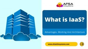What is IaaS? Advantages, Working & Architecture